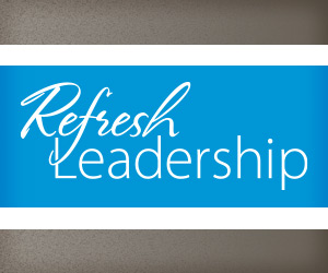 Refresh Leadership Blog