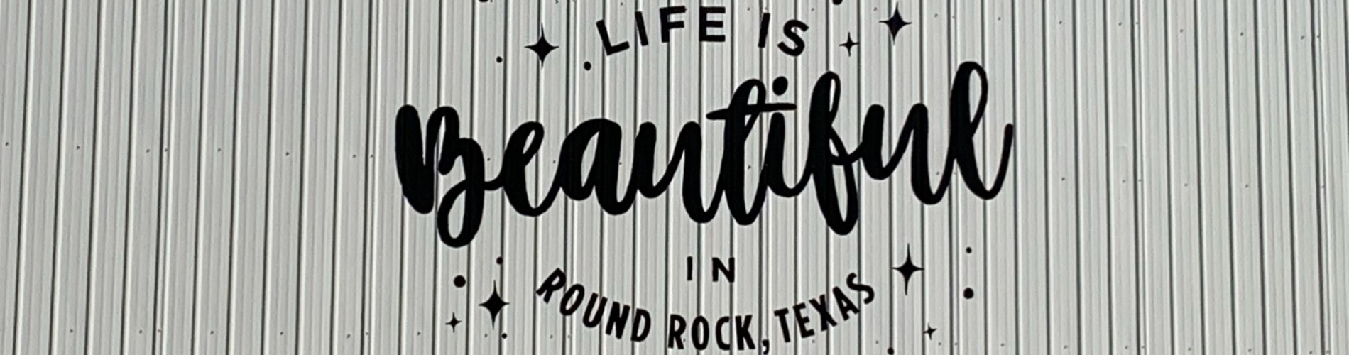 Life is Beautiful in Round Rock