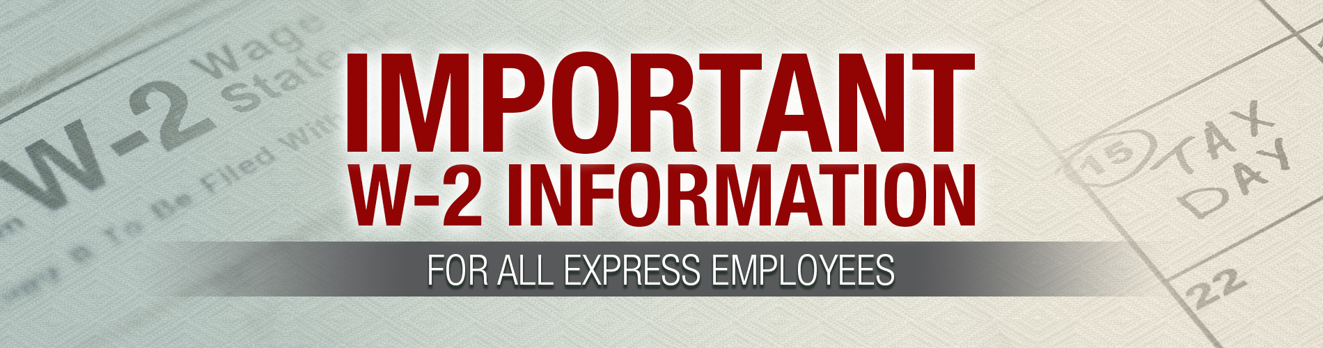 Attention All Employees - Important W-2 Information
